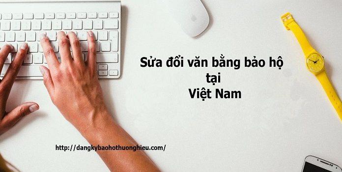 Sửa đổi văn bằng bảo hộ nhãn hiệu tại Việt Nam